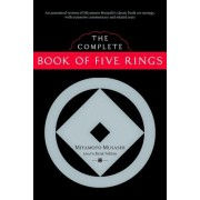The Complete Book Of Five Rings by Miyamoto Musashi