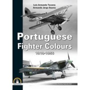 Portuguese Fighter Colours 1919-1956: Piston-Engine Fighters by Luis Armando Tavares