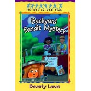 Backyard Bandit Mystery: Cul De Sac Book 15 by Beverly Lewis