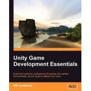 Unity Game Development Essentials by Will Goldstone