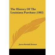 The History of the Louisiana Purchase (1902) by James Kendall Hosmer