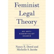 Feminist Legal Theory by Nancy E. Dowd