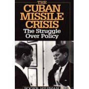 The Cuban Missile Crisis by Roger Hilsman