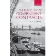 The Public Law of Government Contracts by A.C.L. Davies