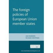 The Foreign Policies of European Union Member States by Ian Manners