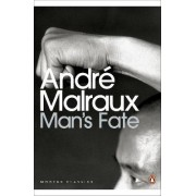 Man's Fate by Andre Malraux