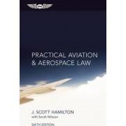 Practical Aviation & Aerospace Law by Paul Hamilton