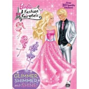 Glimmer, Shimmer, and Shine! by Mary Tillworth