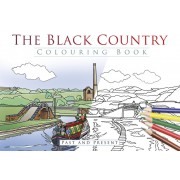 The Black Country Colouring Book: Past and Present