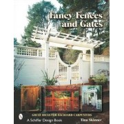 Fancy Fences and Gates by Tina Skinner