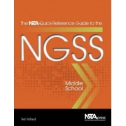 The NSTA Quick-Reference Guide to the NGSS by Ted Willard