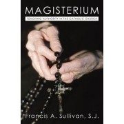 The Magisterium: Teaching Authority in the Catholic Church