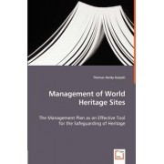 Management of World Heritage Sites by Thomas Hardy Karpati