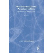 New Perspectives in American Politics by Barker