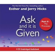 Ask and It Is Given (Part II) by Esther Hicks