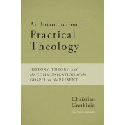 An Introduction to Practical Theology by Christian Grethlein