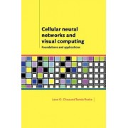 Cellular Neural Networks and Visual Computing by Leon O. Chua