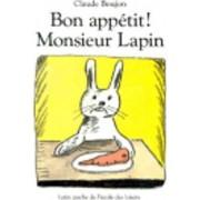 Bon appetit Monsieur Lapin by Claude Boujon