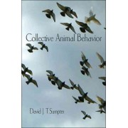 Collective Animal Behavior by David J. T. Sumpter