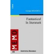 Fantasticul In Literatura - George Badarau