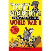 Tony Robinson's Weird World of Wonders - World War II by Tony Robinson MS
