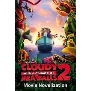 Cloudy with a Chance of Meatballs 2 Movie Novelization by Stacia Deutsch