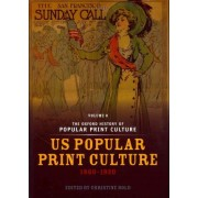 The Oxford History of Popular Print Culture: US Popular Print Culture 1860-1920 Volume 6 by Christine Bold