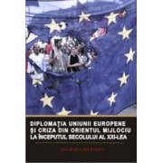 Diplomatia Uniunii Europene si criza din Orientul Mijlociu la inceputul sec. XXI - Ana-Maria Bolborici