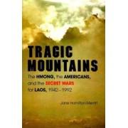 Tragic Mountains by Jane Hamilton-Merritt