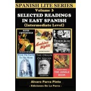 Selected Readings in Easy Spanish Vol 3 by Alvaro Parra Pinto