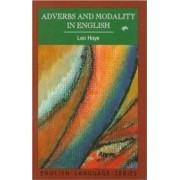 Adverbs and Modality in English by Leo Hoye