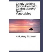 Candy Making Revolutionized by Hall Mary Elizabeth