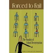 Forced to Fail by Stephen J. Caldas