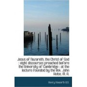 Jesus of Nazareth, the Christ of God by Henry Howarth