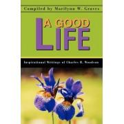 A Good Life by Marilynn W Graves