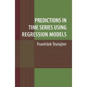 Predictions in Time Series Using Regression Models by Frantiesk Stulajter