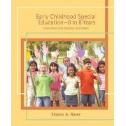 Early Childhood Special Education - 0 to 8 Years by Sharon A. Raver