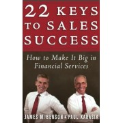 22 Keys to Sales Success by James M. Benson
