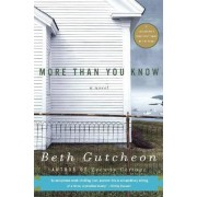 More Than You Know by Beth Gutcheon