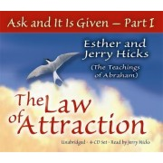 Ask and it is Given: Pt.I by Esther Hicks