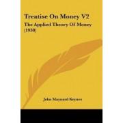 Treatise on Money V2 by John Maynard Keynes