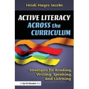 Active Literacy Across the Curriculum by Heidi Hayes Jacobs