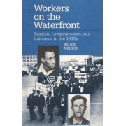 Workers on the Waterfront by Bruce Nelson