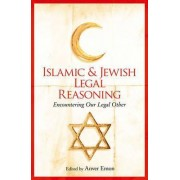 Islamic and Jewish Legal Reasoning by Anver M. Emon