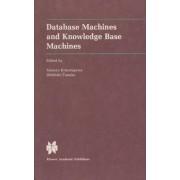 Data Base Machines and Knowledge Base Machines by Masaru Kitsuregawa