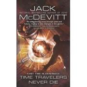 Time Travelers Never Die by Jack McDevitt