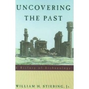 Uncovering the Past by William H. Stiebing