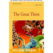 The Great Thirst by William R Duggan