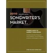 Songwriter's Market 2010 by The Editors of Writer's Digest Books