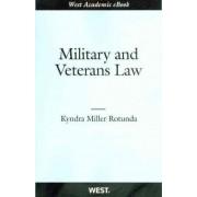 Military and Veterans Law by Kyndra Rotunda
